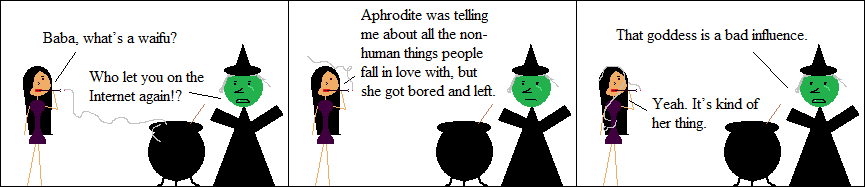 Aphrodite has probably been a good influence once, but no one's really sure.